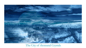 The City of thousand Crystals