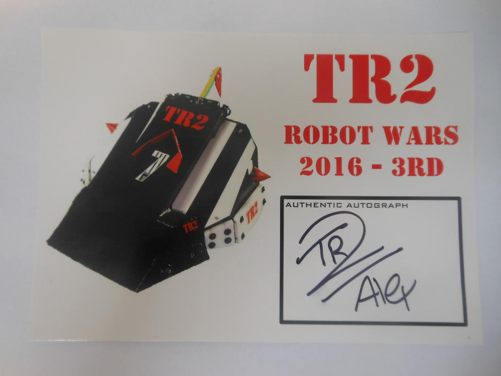 TR2 Robot Wars 2016 - 3RD Alex Brown Signature by sgtjack2016