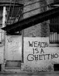 Wealth is a ghetto...