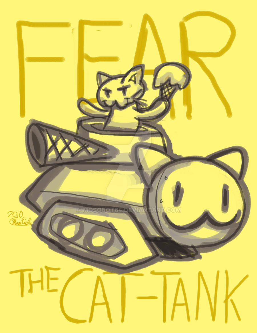 FEAR THE CAT-TANK by mosobot64