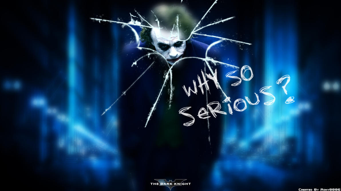 why so serious by ronnie8886 on deviantart