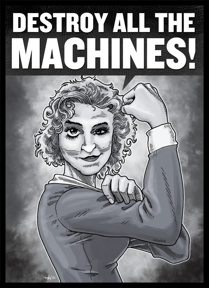 DESTROY ALL THE MACHINES! by indy1725