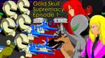 SpikerMan: Gold Skull Supremecy - Episode 1