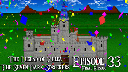 Zelda Seven Dark Sorcerers Episode 33 FINAL