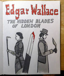 Edgar Wallace: The Hidden Blades of London