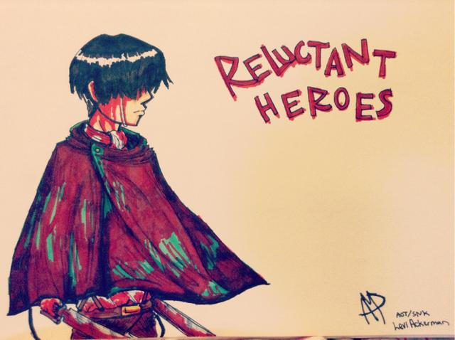Reluctant Heroes | Levi Ackerman | Attack on Titan by HUGE-Anime-Freak