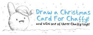 Win a Chaffy for Christmas by icanseeyourmonkey