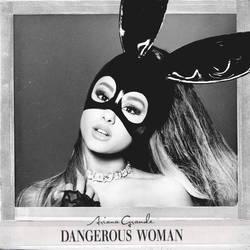 Ariana Grande - Dangerous Woman (US Version) by 5secondsofdemi