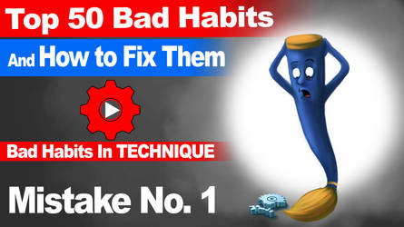 Top 50 Bad habits in art and how 2 fix them series