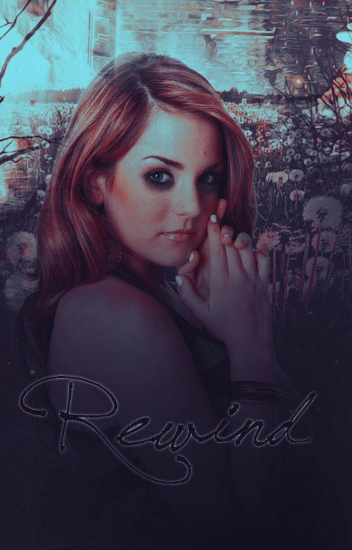 Rewind  Wattpad Cover   by DaisyChan55