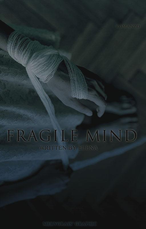 Fragile Mind||Wattpad Cover|| by DaisyChan55