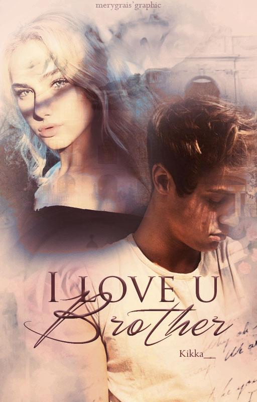 I Love U, Brother||Wattpad Cover|| by DaisyChan55