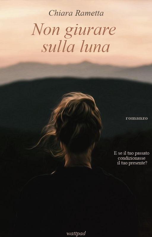 Non Giurare Sulla Luna||Wattpad Cover|| by DaisyChan55