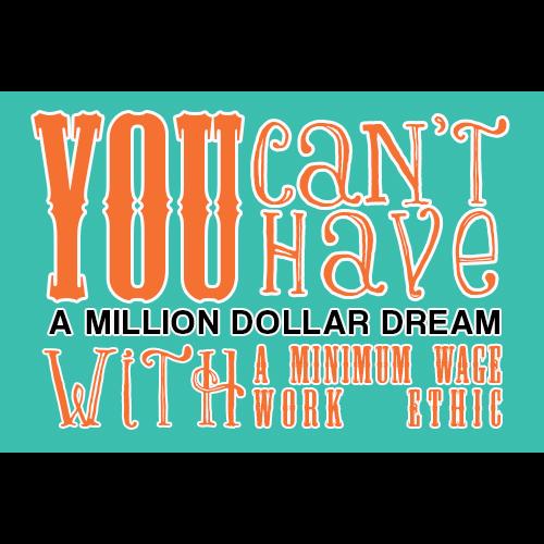 Million Dollar Work Ethic by amythist