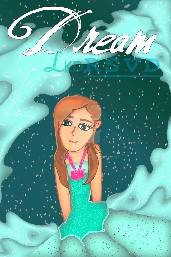 Dream by LkdRSVD