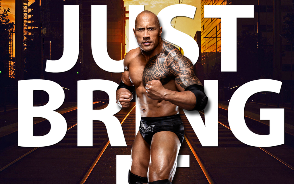 Wwe The Rock Just Bring It