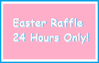 Easter Raffle (Closed - Announced)