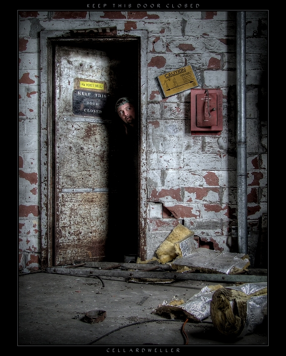 Keep This Door Closed by CellarDweller