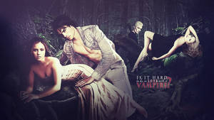 Is It Hard To Be In Love With A Vampire?