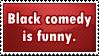 Rant: Black Comedy