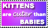 Kittens are Cuter Stamp by SusantheMartian
