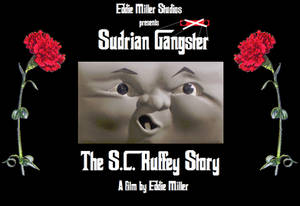 Sudrian Gangster:The S.C. Ruffey Story