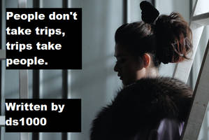 People don't take trips, trips take people 00 by ds1000