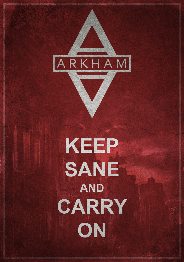 Arkham Keep Sane and Carry On by Titch-IX