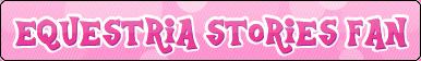 Button: Equestria Stories Fan by EStories