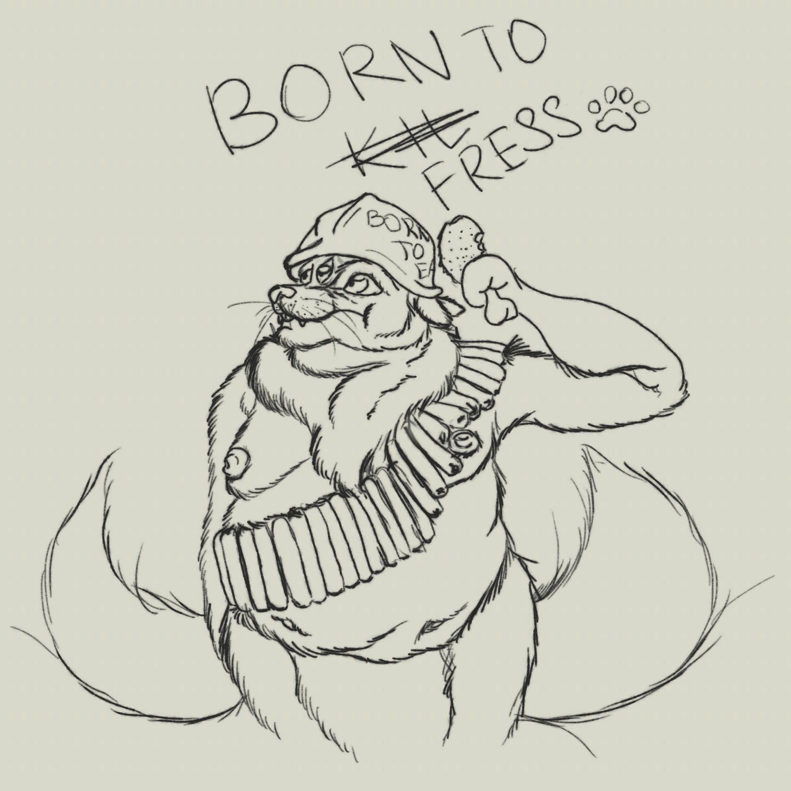 Born To Fress