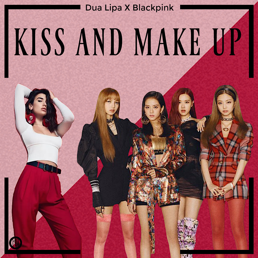 Dua Lipa Blackpink Kiss And Make Up Albumcover By Souheima Lipablackpink