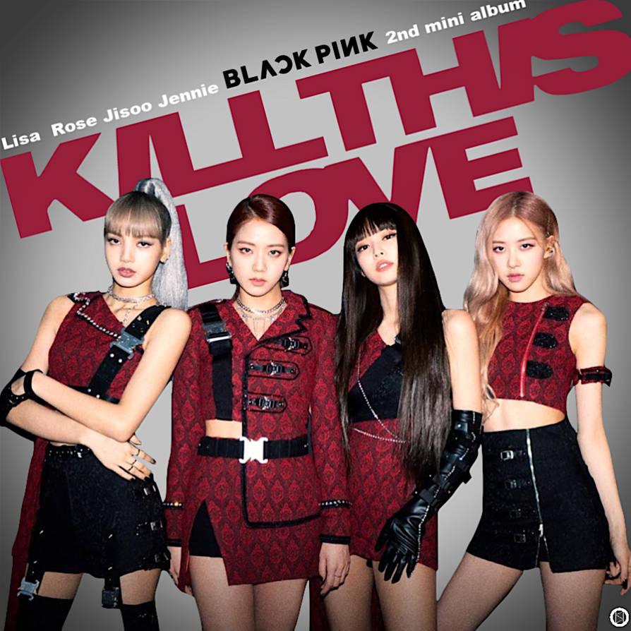 BLACKPINK - Kill This Love albumcover by souheima