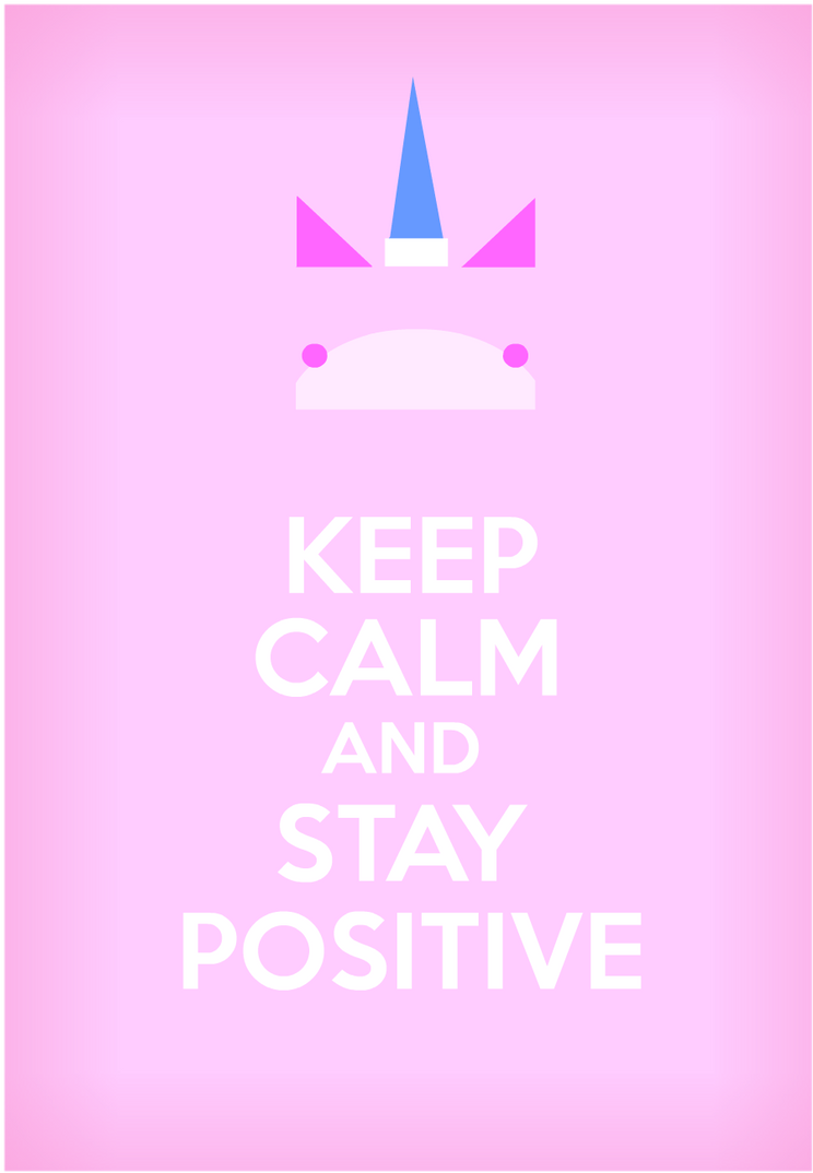 Keep Calm And Stay Positive by gelboyc