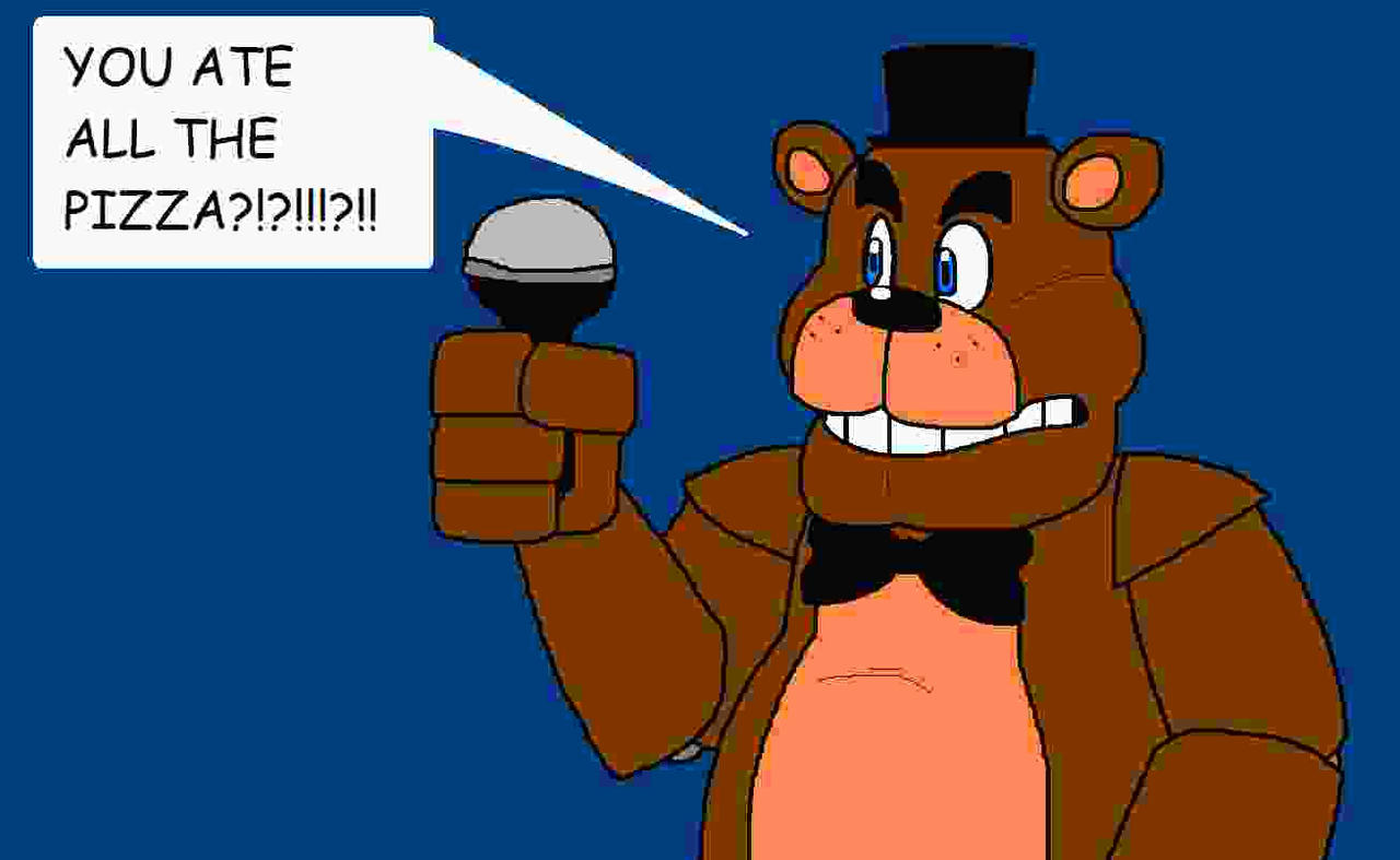A horrible-quality image of Freddy Fazbear drawn in MS Paint. He is looking angrily to the left, and his speech bubble reads: ''YOU ATE ALL THE PIZZA?!?''