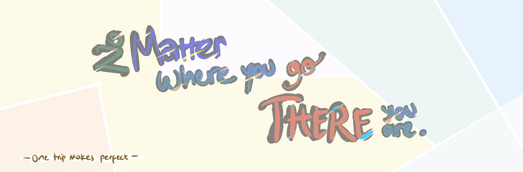 No Matter Where You Go There You Are Quotes By Pearlanime