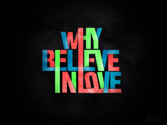 Why belive in love