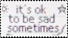 Its Ok To Be Sad Sometimes stamp