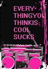 everythingyouthinkiscoolsucks by littlemissmachine