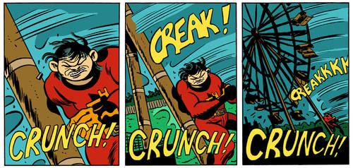 Creak! Crunch!
