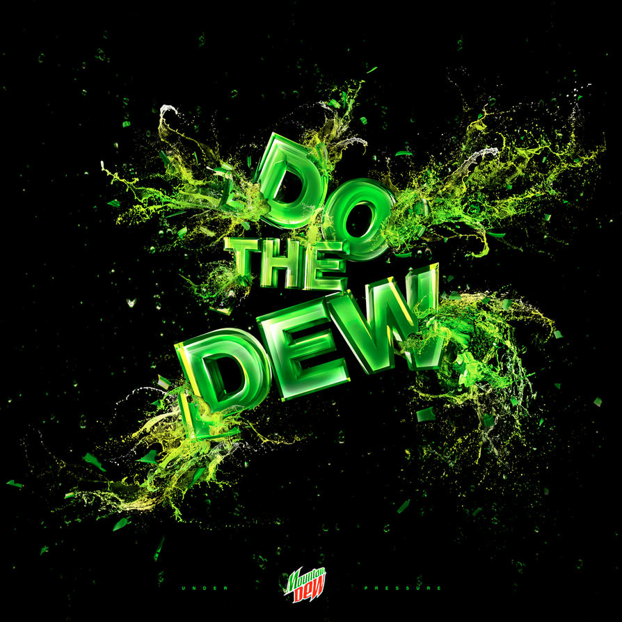 """ Do the Dew "" by CHIN2OFF"