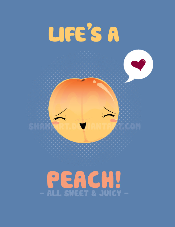 Life's a PEACH by ShamiART