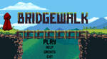 Bridgewalk - Main Menu by iamjcat