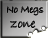 no Megs zone - sign by Starshot-seeker