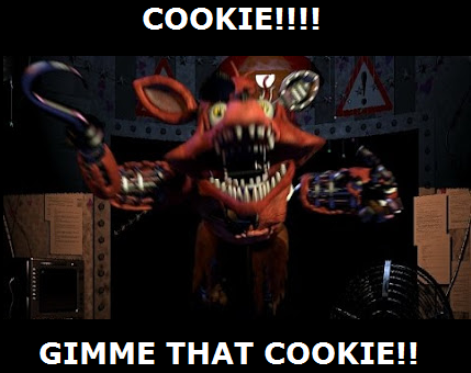 Foxy Want A Cookie Meme By Wolfblade111 On Deviantart See more of swiggity swooty i'm coming for that booty on facebook. foxy want a cookie meme by wolfblade111