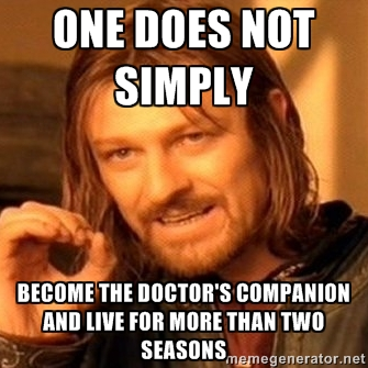 One does not simply become The Doctor's companion by shadowfear92