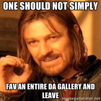 One should not simply fav an entire dA gallery by shadowfear92