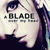 a BLADE over my head by FORGETCOOKIES