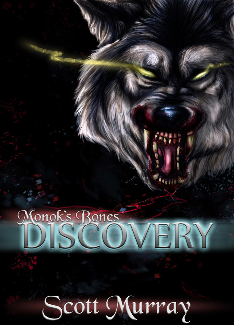 Monok's Bones: Discovery [eBook] by Wolven-Sister