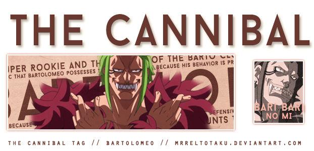 The Cannibal Tag - Bartolomeo
