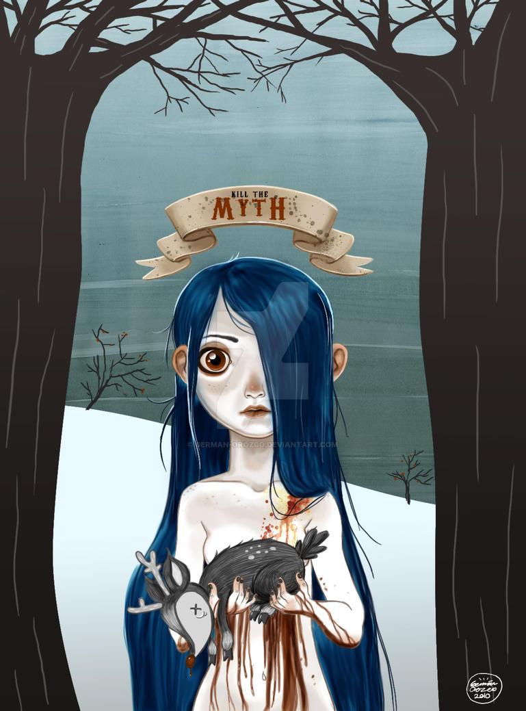 Kill the Myth by German-Orozco